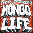 Mongoloids, The - mongo life