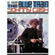 Johnny Cash - all aboard the blue train with johnny cash...