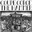 Coupe Gorge / The Hammer - split