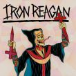 Iron Reagan - crossover ministry PRE-ORDER