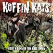 Koffin Kats - party time in the end times