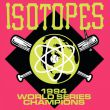 Isotopes - 1994 world series champions PRE-ORDER