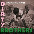 Dirty Brothers - mondra calling