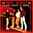Red Alert - blood, sweat \'n\' beers