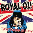 Royal Oi! - there\'s gonna be a row