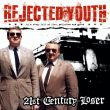 Rejected Youth - 21st century loser