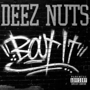 Deez Nuts - bout it