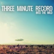 Three Minute Record - into the wild