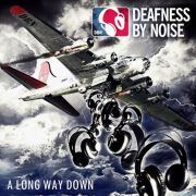 Deafness By Noise - a long way down