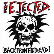 Ejected, The - back from the dead