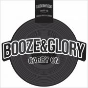 Booze & Glory - carry on b/w blood from a stone