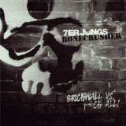 Bonecrusher / 7er Jungs - brickwall vs. fuck all! split