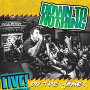 Down To Nothing - live! on the james PRE-ORDER