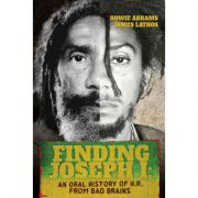 Finding Joseph I: An Oral History Of H.R. From Bad Brains - by Howie Abrams / James Lathos