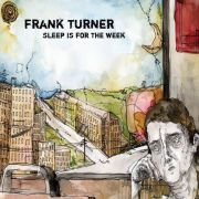 Frank Turner - sleep is for the week (10th anniversary edition)