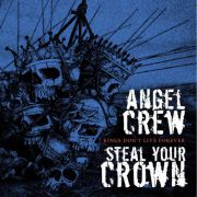 Angel Crew / Steal Your Crown - kings don\'t live...