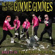 Me First & The Gimme Gimmes - rake it in: the greatest hits PRE-ORDER