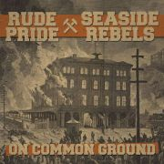 Rude Pride / Seaside Rebels - on common ground split
