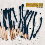 Burn - do or die PRE-ORDER