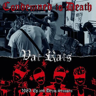 Condemned To Death - Vat Rats: 1983 Ep And Demo Sessions