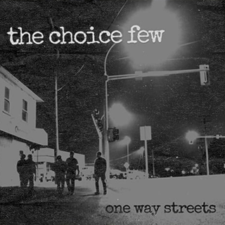 Choice Few, The - One Way Streets
