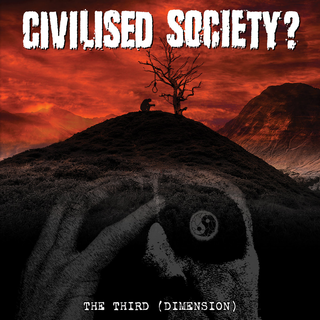 Civilised Society? - The Third (Dimension) PRE-ORDER
