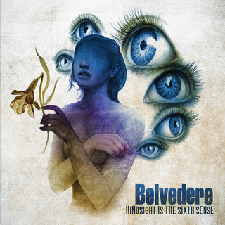 Belvedere - Hindsight is the Sixth Sense PRE-ORDER