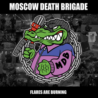 Moscow Death Brigade - Flares Are Burning PRE-ORDER