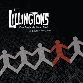 Lillingtons, The - Can Anybody Hear Me? (A Tribute To Enemy You) PRE-ORDER