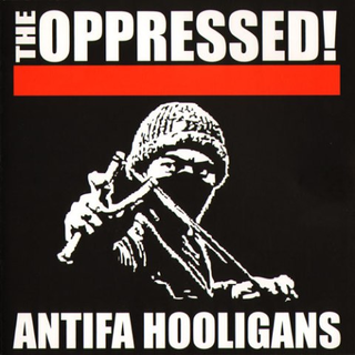 Oppressed - antifa hooligans