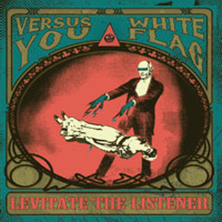 White Flag / Versus You - levitate the listener