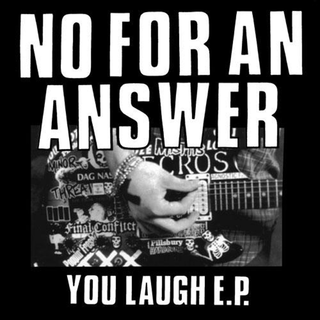 No For An Answer - You Laugh