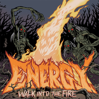 Energy - walk into the fire