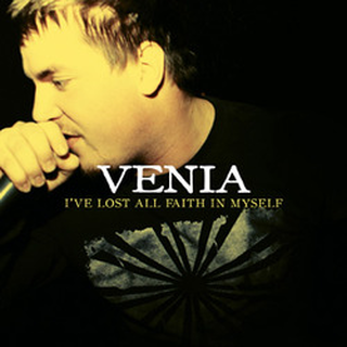 Venia - ive lost all faith in myself