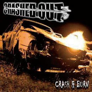Crashed Out - crash & burn