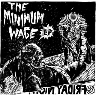Friday Night Sissy Fight - the minimum wage