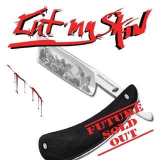 Cut My Skin - future sold out