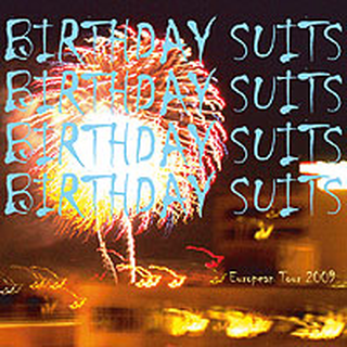 Birthday Suits - europe tour 7