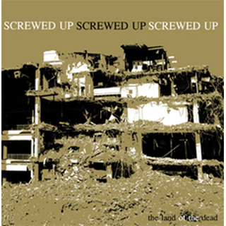 Screwed Up - land of the dead