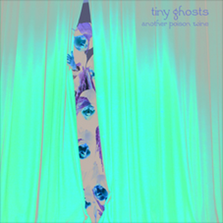 Tiny Ghosts - another poison wine
