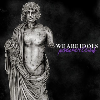 We Are Idols - powerless