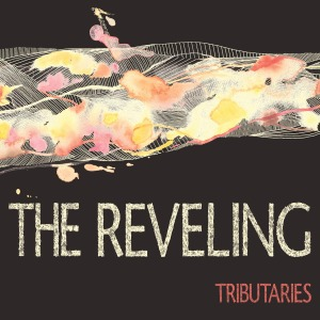 Reveling, The - tributaries LP
