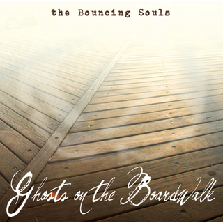 Bouncing Souls - ghosts on the boardwalk