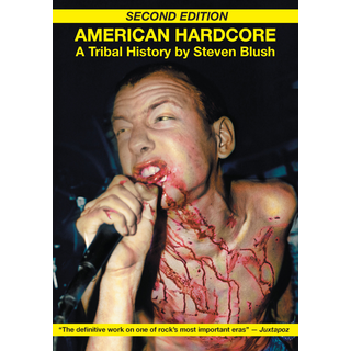 American Hardcore - Steven Blush (Second Edition)