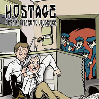 Hostage - desentizised to violence