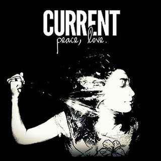 Current - peace, love