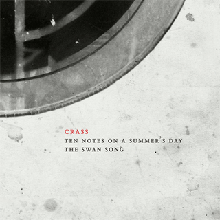 Crass - ten notes on a summers day - the swansong