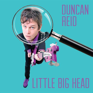 Duncan Reid - little big head