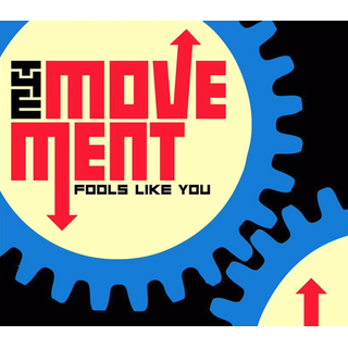 Movement, The - fools like you