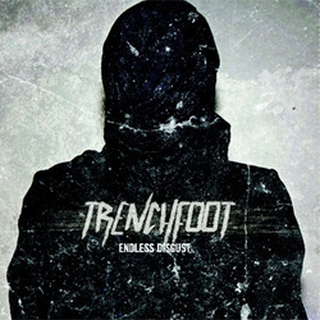 Trenchfoot - endless disgust